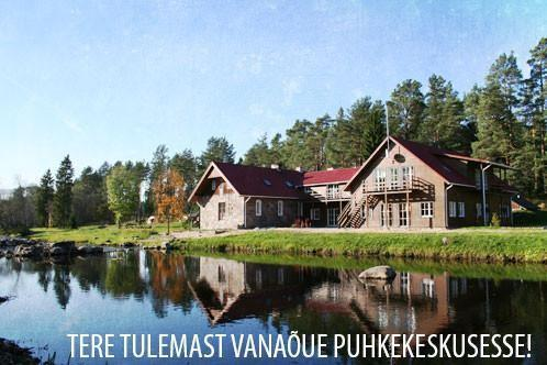 Vanaõue Holiday Centre