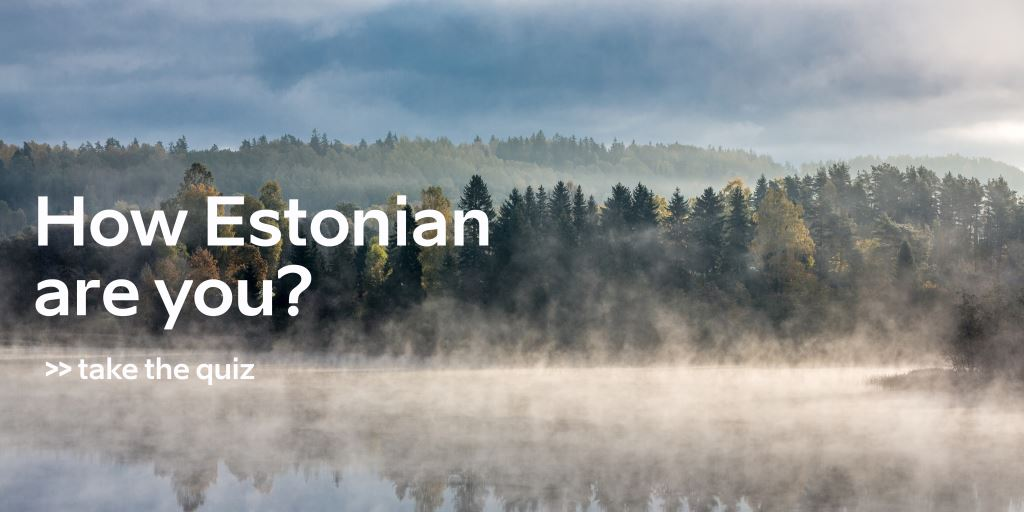 How Estonian are you? Take the quiz!